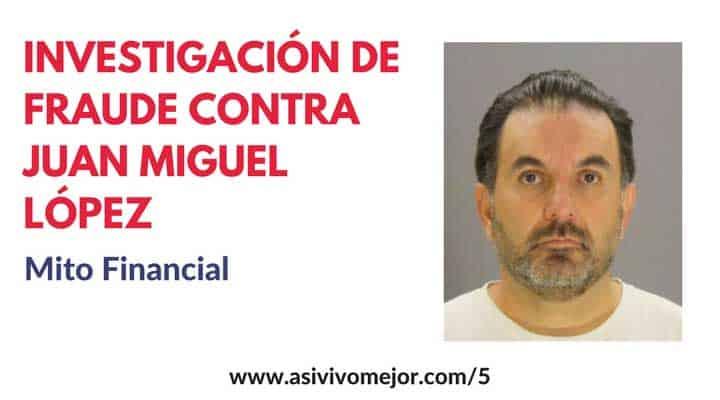 investigación de fraude contra Juan Miguel López