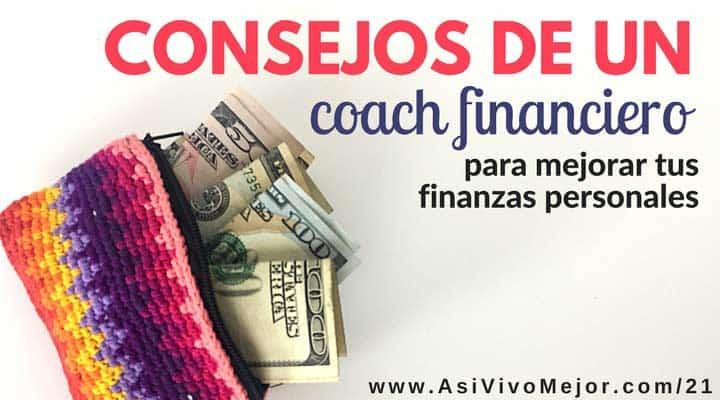 Consejos de un coach financiero para mejorar tus finanzas