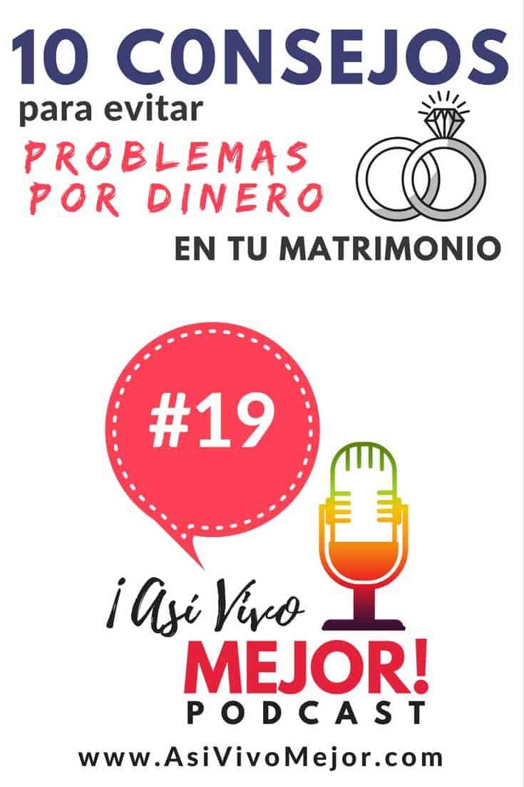 #19 Diez consejos para evitar problemas por dinero en el matrimonio