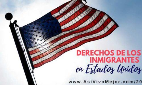 derechos de los inmigrantes hispanos en Estados Unidos