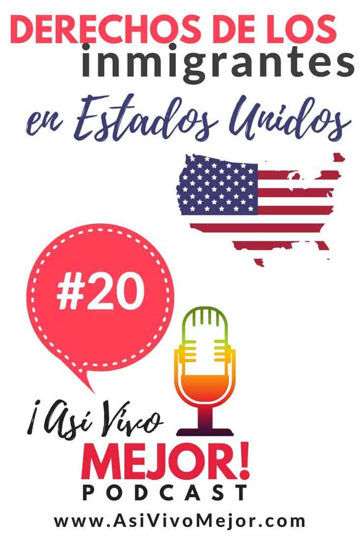 #20 Derechos de los inmigrantes hispanos en Estados Unidos