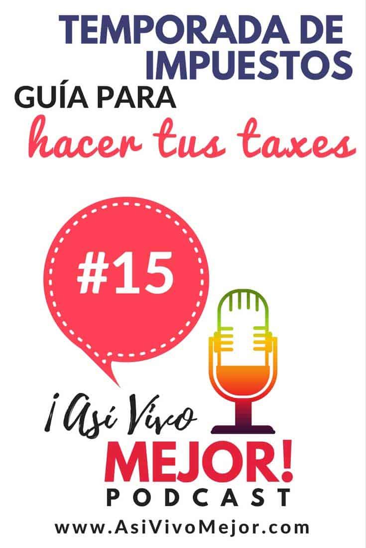 #15 Temporada de impuestos | Guía para hacer los taxes