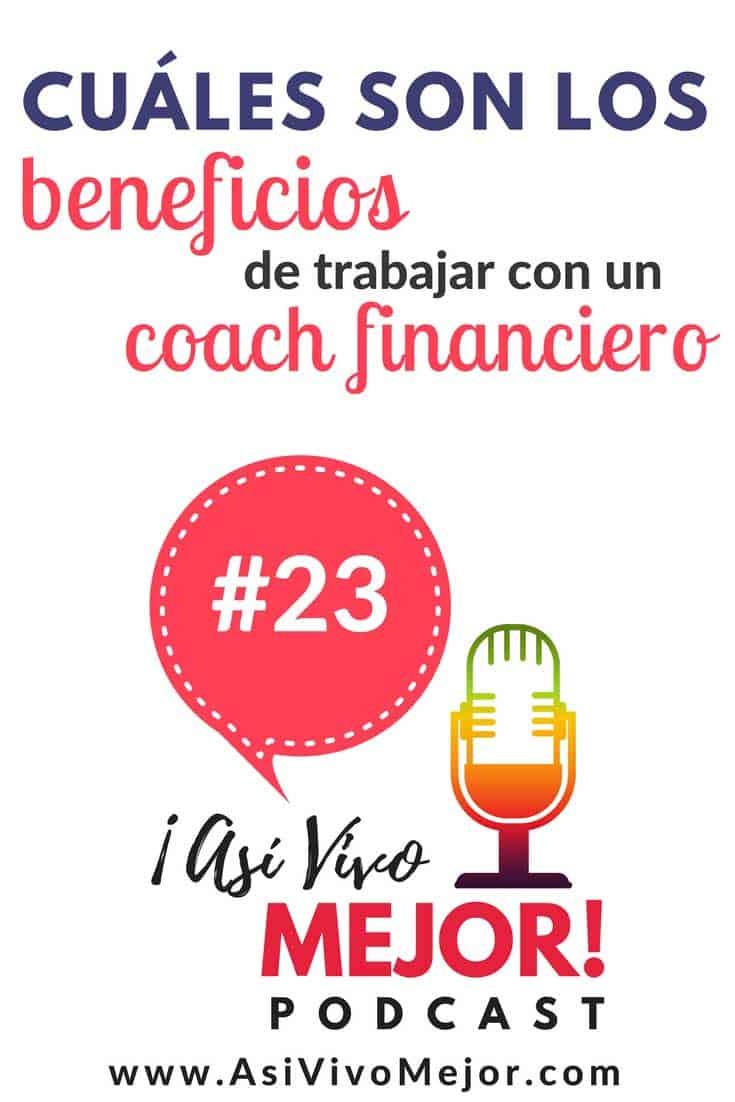 #23 Cuáles son los beneficios de trabajar con un coach financiero