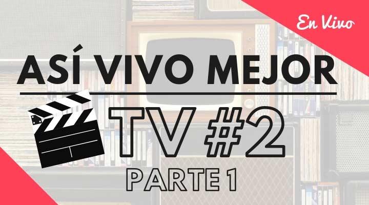 Así Vivo Mejor TV #2