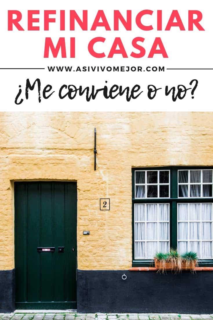 #51 ¿Cuándo me conviene refinanciar mi casa o crédito hipotecario?