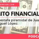 Mito Financial: La estafa piramidal de Juan Miguel López