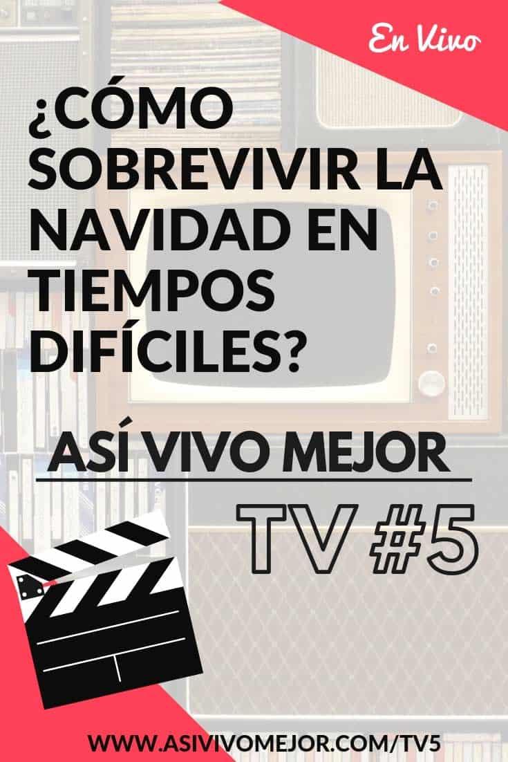 Así Vivo Mejor TV #5 Cómo sobrevivir la navidad en tiempos difíciles