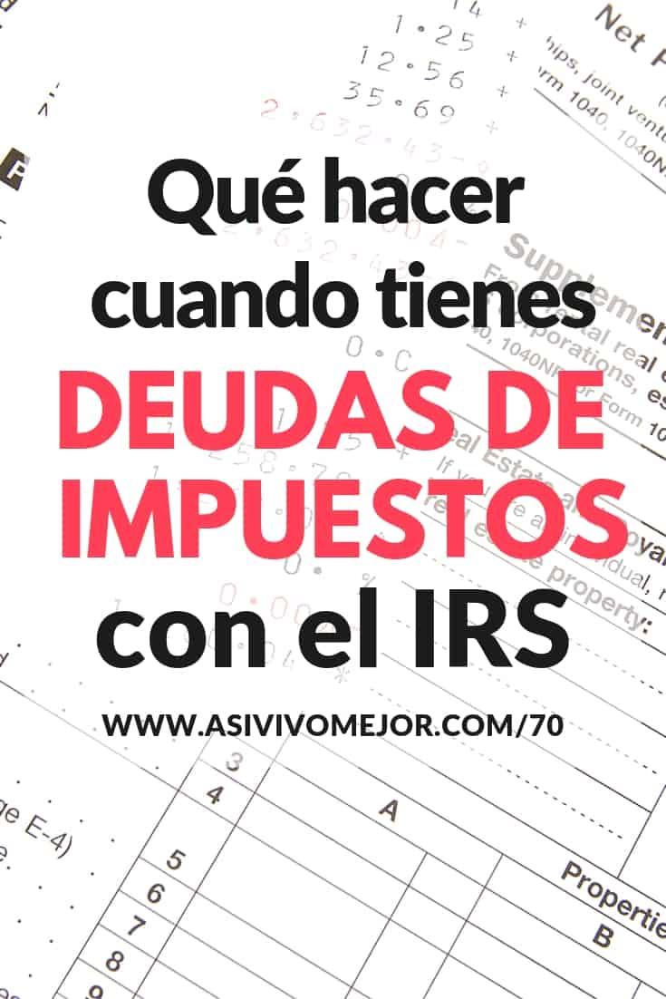 #70 ¿Tienes deudas de impuestos con el IRS?