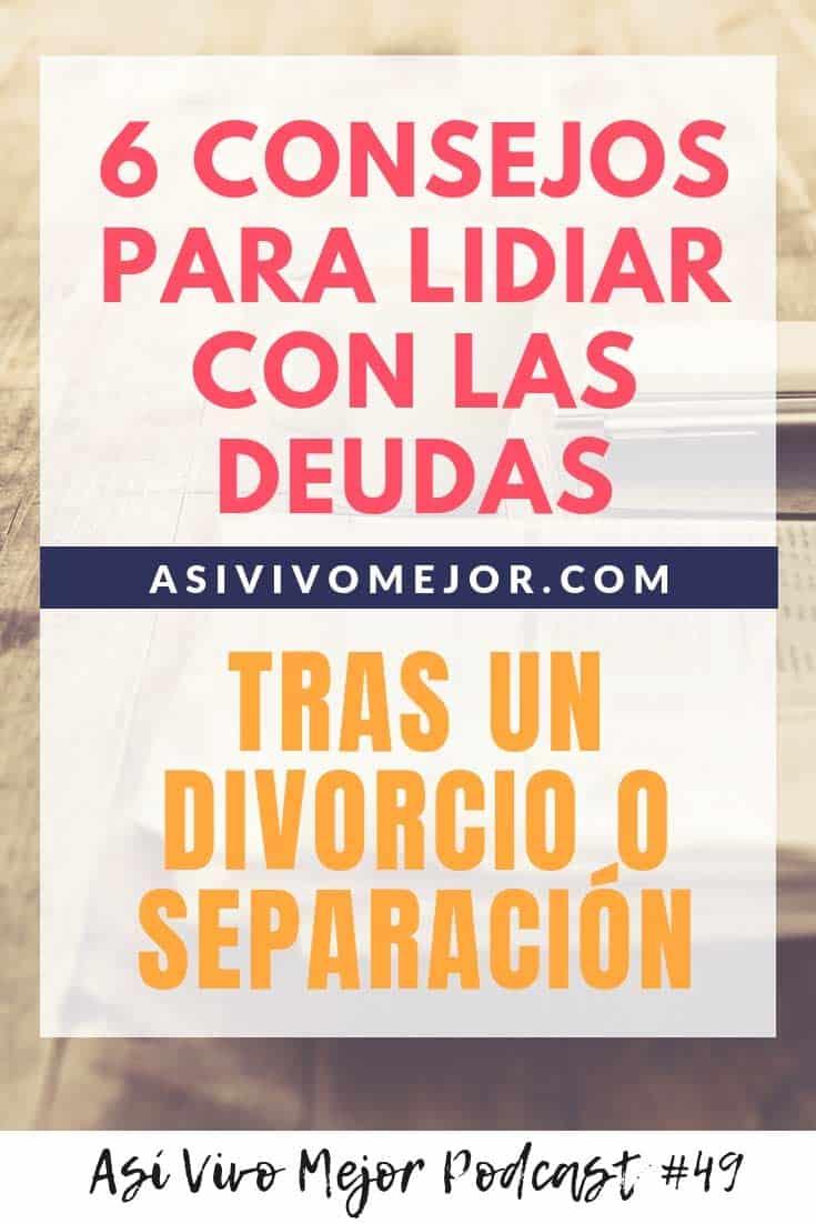 #49 Las deudas tras un divorcio | ¿Cómo dividirlas con tu ex?